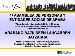 4ª ASAMBLEA DE PERSONAS Y ENTIDADES SOCIAS DE ARABA