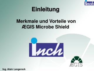 Einleitung  Merkmale und Vorteile von  Æ GIS Microbe Shield
