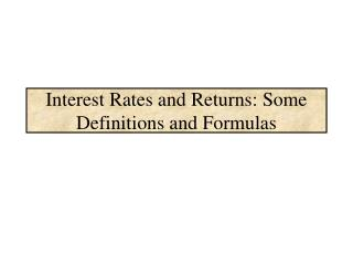 Interest Rates and Returns: Some Definitions and Formulas