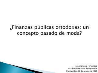 Ec. Ana Laura Fernandez Academia Nacional de Economía Montevideo, 16 de agosto de 2012