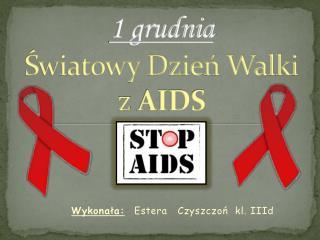 1 grudnia Światowy Dzień Walki z  AIDS