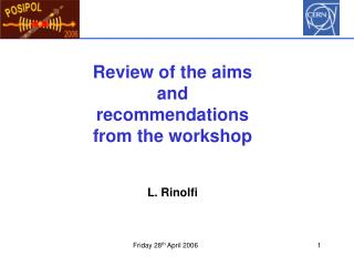 Review of the aims and recommendations from the workshop L. Rinolfi