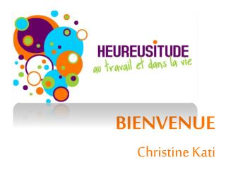 BIENVENUE Christine Kati