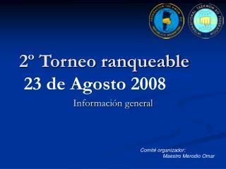 2º Torneo ranqueable 23 de Agosto 2008