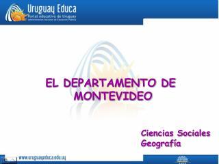 EL DEPARTAMENTO DE  MONTEVIDEO