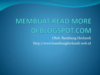 MEMBUAT READ MORE  DI BLOGSPOT.COM