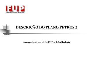 DESCRIÇÃO DO PLANO PETROS 2