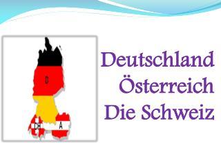 Deutschland Österreich Die Schweiz