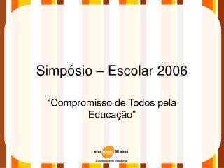 Simpósio – Escolar 2006