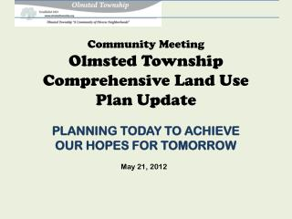 Community Meeting Olmsted Township  Comprehensive Land Use Plan Update