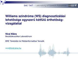 Williams szindróma (WS) diagnosztizálási lehetősége egyszerű kétfülű érthetőség-vizsgálattal