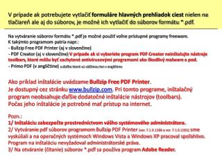 Na vytvárenie pdf súborov môžete použiť napr. program Bullzip PDF