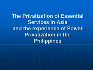 Privatization of Essential Services in the Asia Region
