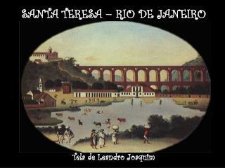 SANTA TERESA � RIO DE JANEIRO