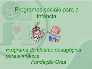 Programas sociais para a infância