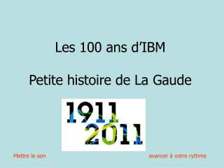 Les 100 ans d'IBM Petite histoire de La Gaude