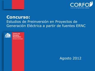 Concurso:  Estudios de Preinversión en Proyectos de Generación Eléctrica a partir de fuentes ERNC