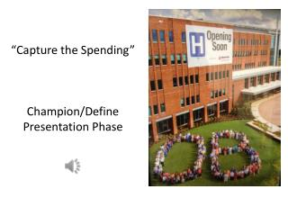 """Capture the Spending"" Champion/Define Presentation Phase"