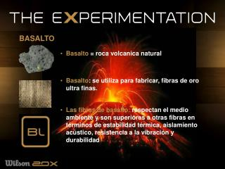 Basalto = roca volcanica natural Basalto : se  utiliza para fabricar, fibras de oro ultra finas.