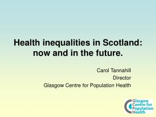 Health inequalities in Scotland:  now and in the future.