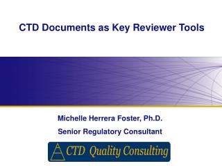 CTD Documents as Key Reviewer Tools