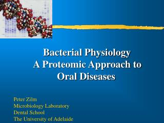 Bacterial Physiology  A Proteomic Approach to  	   Oral Diseases
