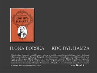 Ilona Borská      Kdo BYL Hamza