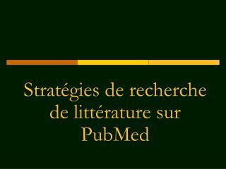 Stratégies de recherche de littérature sur PubMed