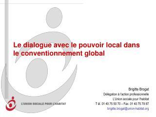 Le dialogue avec le pouvoir local dans le conventionnement global