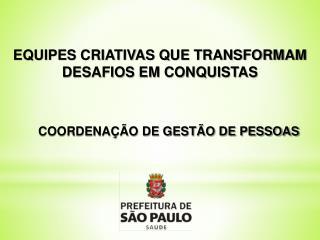 EQUIPES CRIATIVAS QUE TRANSFORMAM DESAFIOS EM CONQUISTAS