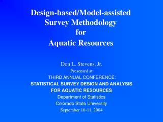 Design-based/Model-assisted  Survey Methodology  for  Aquatic Resources