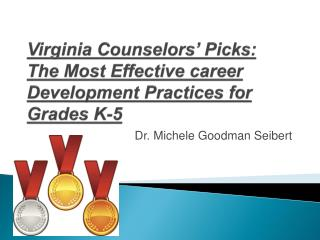 Virginia Counselors' Picks:  The Most Effective career Development Practices for Grades K-5