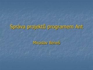 Správa projektů programem Ant