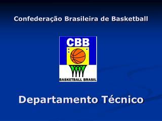 Confedera��o Brasileira de Basketball Departamento T�cnico