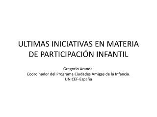 ULTIMAS INICIATIVAS EN MATERIA DE PARTICIPACIÓN INFANTIL