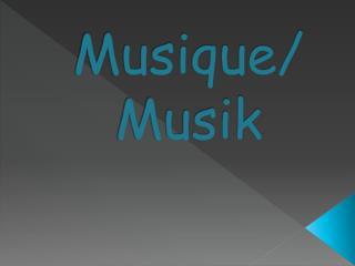 Musique/ Musik