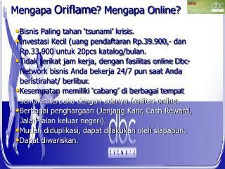 Mengapa  Oriflame ? Mengapa Online?