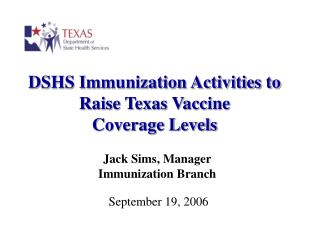 DSHS Immunization Activities to Raise Texas Vaccine  Coverage Levels