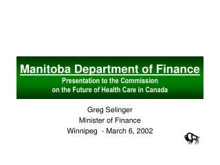 Greg Selinger Minister of Finance Winnipeg  - March 6, 2002