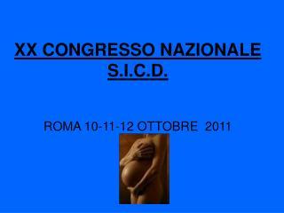 XX CONGRESSO NAZIONALE S.I.C.D. ROMA 10-11-12 OTTOBRE  2011