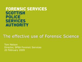 The effective use of Forensic Science