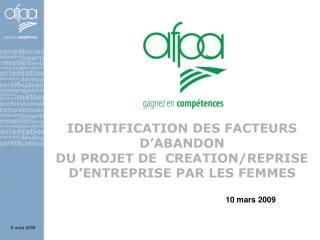 IDENTIFICATION DES FACTEURS D'ABANDON  DU PROJET DE  CREATION/REPRISE D'ENTREPRISE PAR LES FEMMES