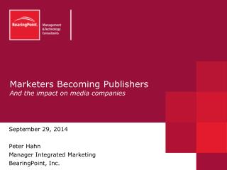 Marketers Becoming Publishers And the impact on media companies