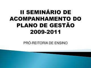 II SEMINÁRIO DE ACOMPANHAMENTO DO PLANO DE GESTÃO 2009-2011