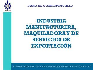 CONSEJO NACIONAL DE LA INDUSTRIA MAQUILADORA DE EXPORTACI�N, AC