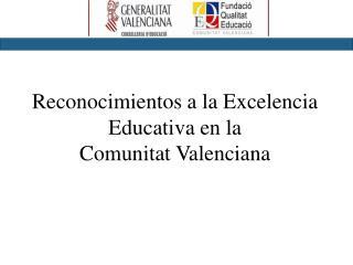 Reconocimientos a la Excelencia Educativa en la  Comunitat Valenciana