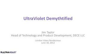 UltraViolet Demythtified