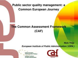 Nick Thijs European Institute of Public Administration ( EIPA )