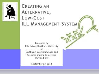 Creating an  Alternative,  Low-Cost  ILL Management System