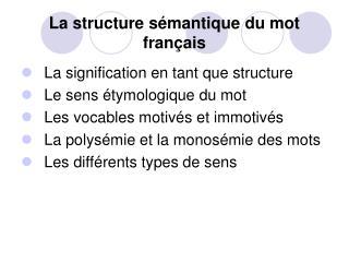 La structure sémantique du mot français